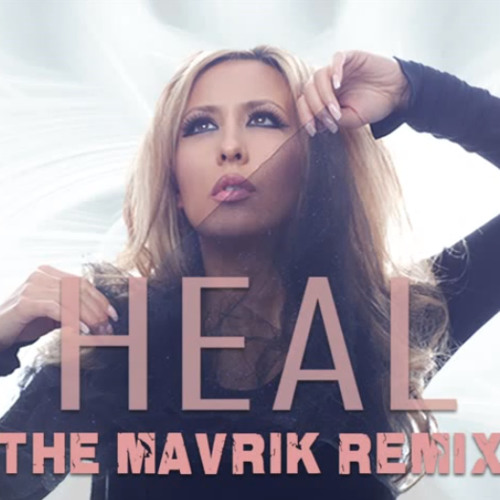 Heal (The Official Mavrik Remix)