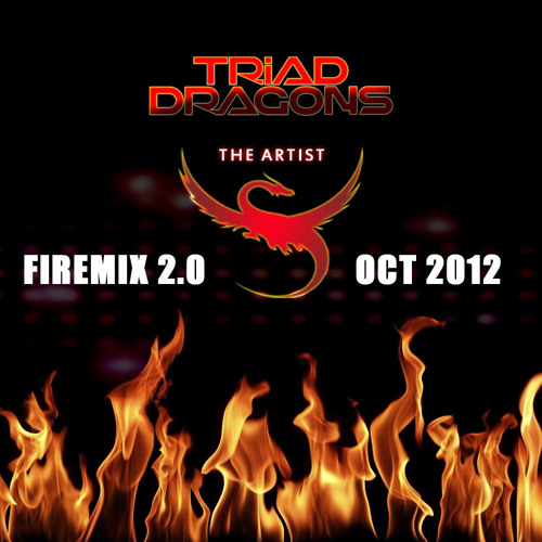 Triad Dragons - Firemix 2.0 (October 2012)