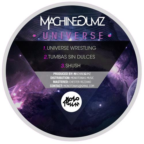 MachineGumz - Universe Wrestling [Monotonias Music]
