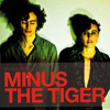 Minus The Tiger - No Have