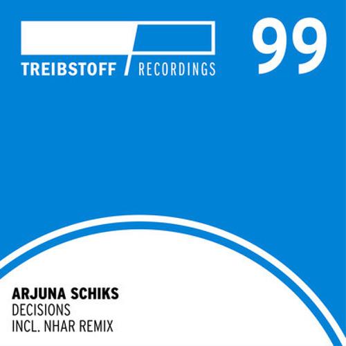 Arjuna Schiks - Decisions (Original Treibstoff #99)
