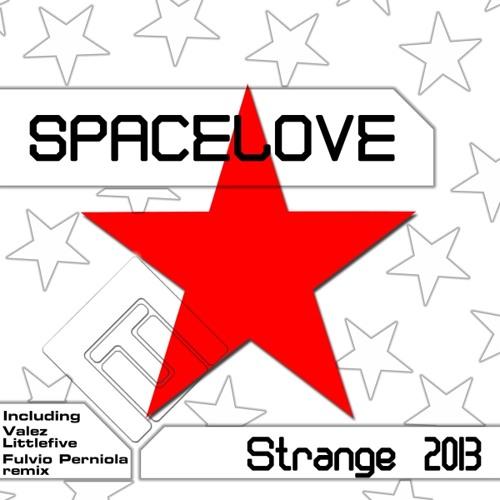 Spacelove - Strange 2013 (Fulvio Perniola Classic Mix) ** (Snippet)