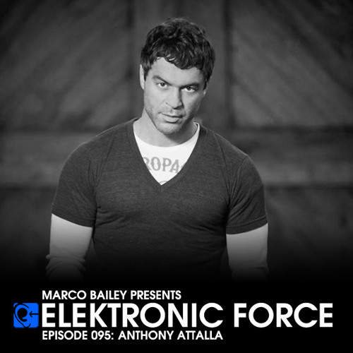 Elektronic Force Podcast 095 with Anthony Attalla