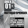 [DREX013] Matthias Springer - Gletscher Remixes (Mattias Fridell - Byron Bogues - Lars Leonhard)