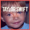Ronan by Taylor Swift :)