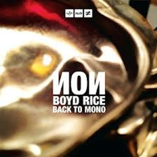 NON_Boyd Rice - Turn Me On, Dead Man  (Back To Mono)