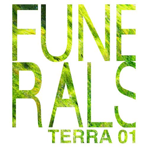 Terra 01: FUNERALS (Live Mix)