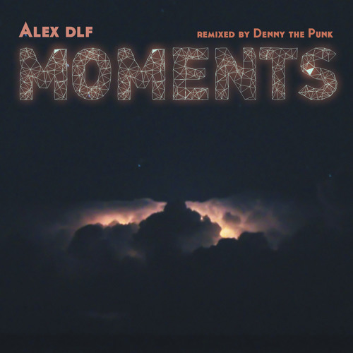 Alex Dlf - Those Moments (Bootch Remix)