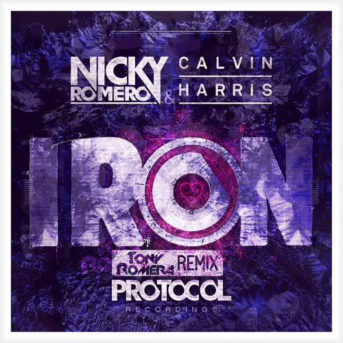 Nicky Romero & Calvin Harris - Iron (Tony Romera Remix)