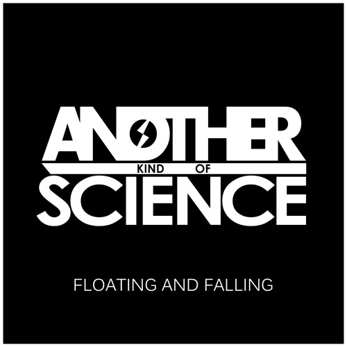Another Kind Of Science - Floating And Falling