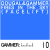 Dougal & Gammer - Fires In The Sky (Face Lift) [24th December 2012]