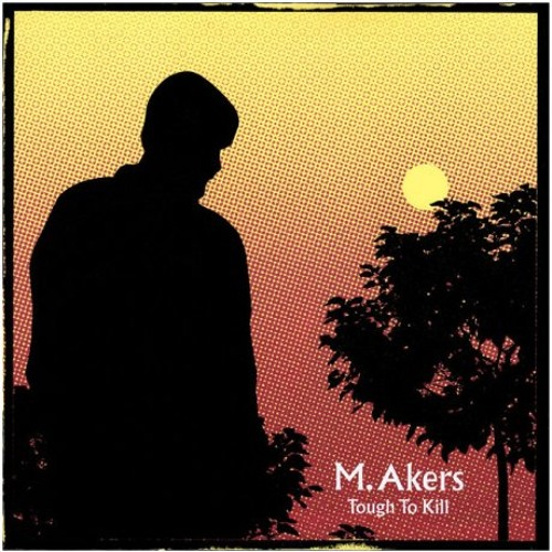 "M. Akers - ""Tough To Kill"""