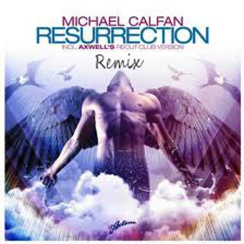 Michael Calfan & Axwell - Resurrection (Allister Delpey Remix)