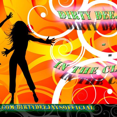 DirtY DeeJays - In The Club ( Radio Edit )