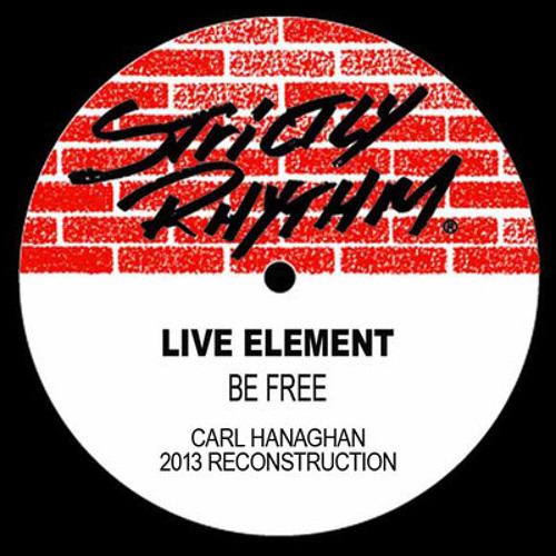 Live Element - Be Free (Carl Hanaghan Reconstruction)