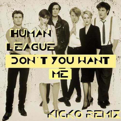 Human League  - Don't You Want Me (KICKo Remix)