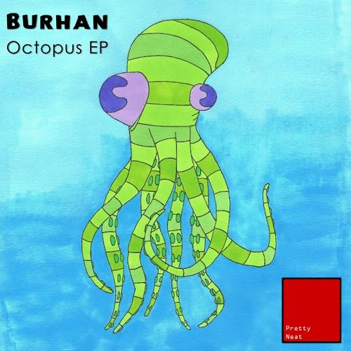 Track Of The Week - 10.4.12-Burhan-Octopus-Pretty Neat Records