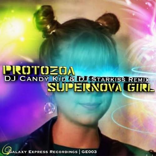 Protozoa - Supernova Girl (DJ Candy Kid & Starkiss remix)