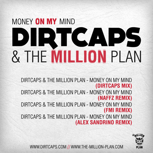 Dirtcaps & The Million Plan - Money On My Mind (Radio Mix) PREVIEW