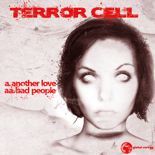 Terror Cell - Bad People (Global Energy Recordings001)