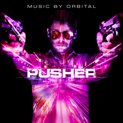 Pusher (Original Motion Picture Soundtrack) By Orbital