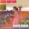 Begin Again - Taylor Swift (Cover by Izzie Naylor)