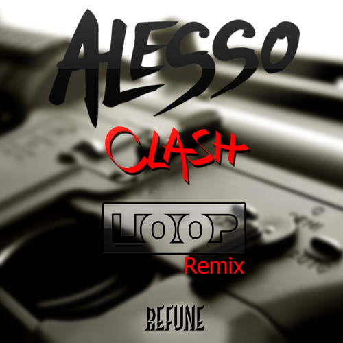 Alesso - Clash (Loop Remix)