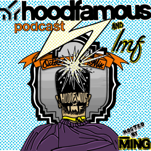 Hood Famous Music Podcast : 008 Hosted by MING in Collaboration w IMF magazine [FREE DOWNLOAD]