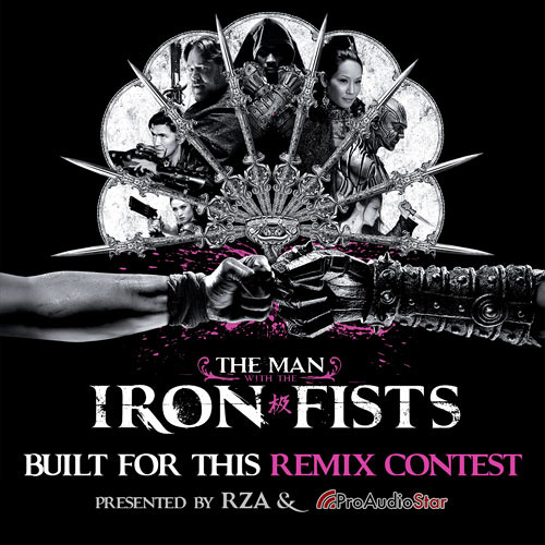 The Man with the Iron Fists Remix Contest | Presented by RZA and ProAudioStar