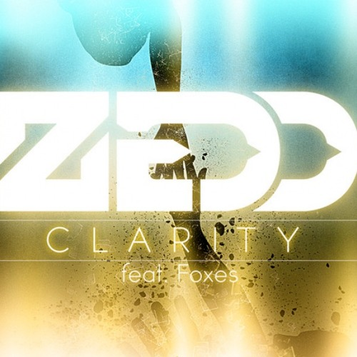 Zedd - Clarity (ft. Foxes)