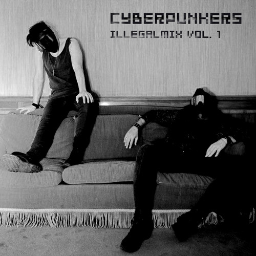 CYBERPUNKERS Illegalmix Vol.1- FREE DOWNLOAD