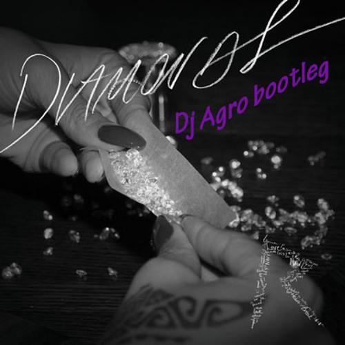 Diamonds - Rihanna (Dj Agro Bootleg)