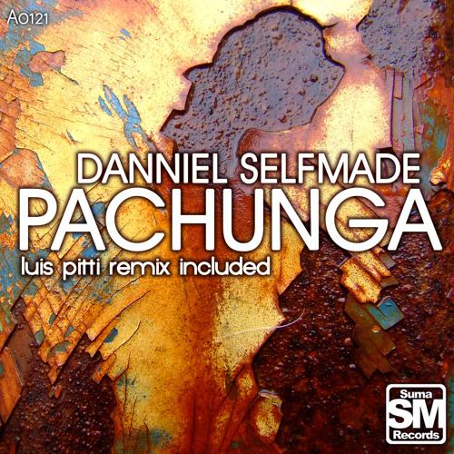 Danniel Selfmade - Pachunga (Luis Pitti Remix)