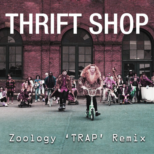 Macklemore X Ryan Lewis - Thrift Shop (ZLGY 'Trap' Remix)