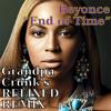 End of Time (Grandpa Crunk's Remix) - Beyonce
