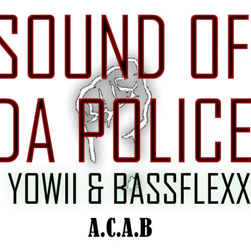 Yowii & BassFlexx -  SoundOfDa'Police