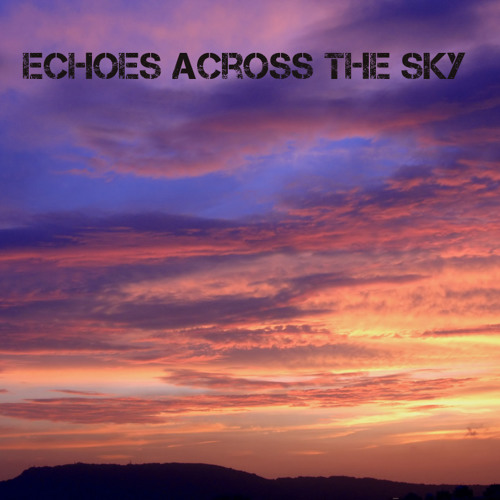 Echoes Across The Sky