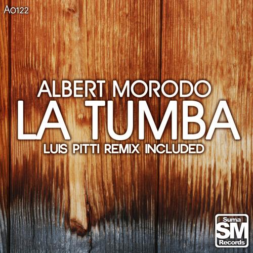 Albert Morodo -  La Tumba (Luis Pitti remix) #55 top 100 deep / Tech @ TRACKITDOWN !!!
