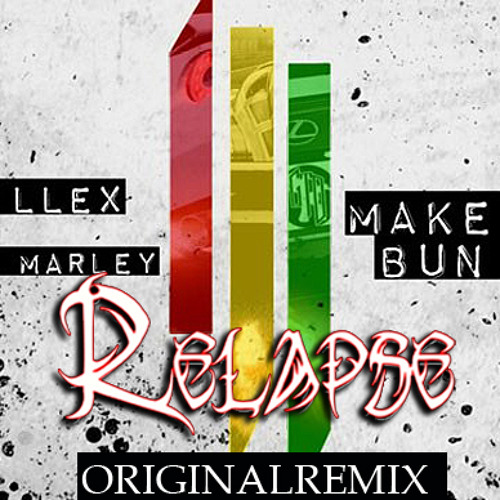 Skrillex Make it Bun Dem RELAPSE ORIGINAL REMIX (FREE DL)