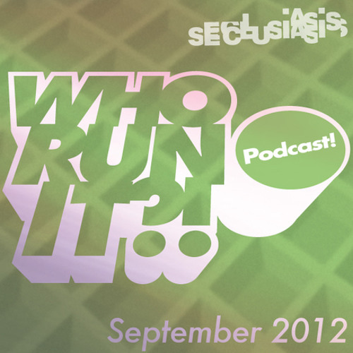 #MOSTCUSTOM - WHO RUN IT?! SEPT 2012 PODCAST presented by SECLUSIASIS!