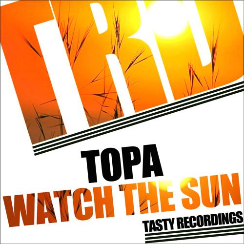 Topa-Watch The Sun (Audio Jacker Remix) Soundcloud Clip