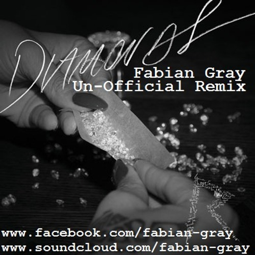 Rhianna - Diamonds (Fabian Gray Un-Official Remix) ##READ INFO## NEW LINK UP!!