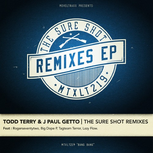 Todd Terry & J Paul Getto - The Sure Shot (Big Dope P Remix) [Moveltraxx, 2012]