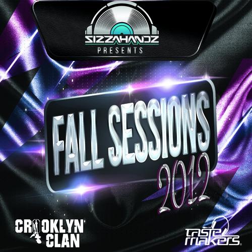 Sizzahandz Presents... Fall Sessions 2012