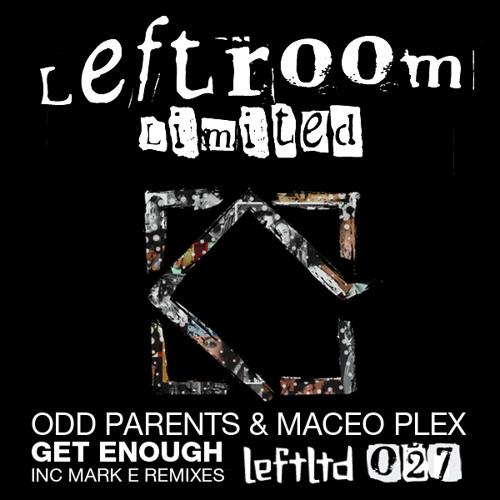 Odd Parents & Maceo Plex - Get Enough (original mix)