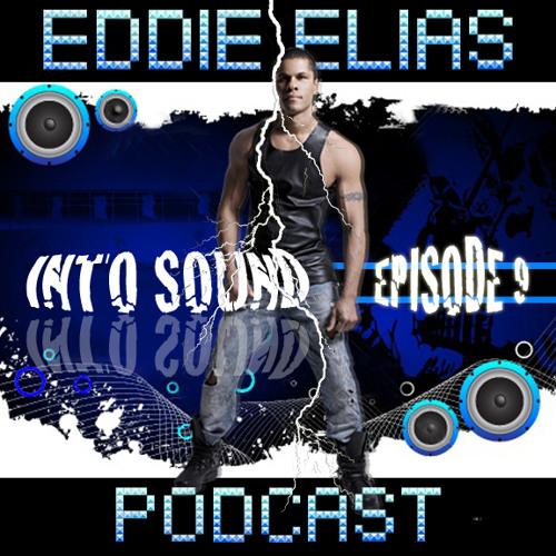 """EDDIE ELIAS """"INTO SOUND"""" PODCAST SERIES -ELECTRIFIED' EPISODE 9"""