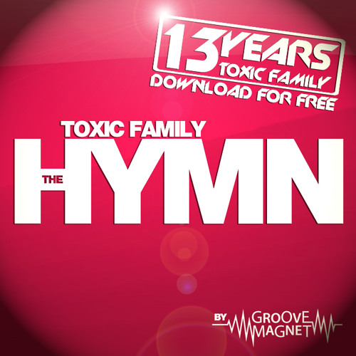 Groovemagnet - Toxic Family Hymn inkl. Remixe - FREE Download