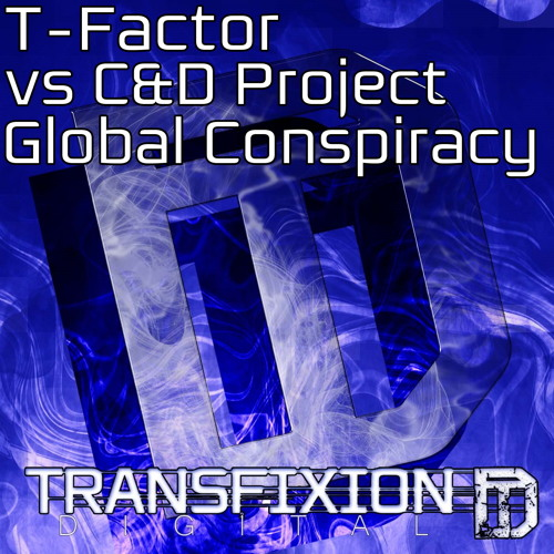 T-Factor Vs C&D Project -  Global Conspiracy