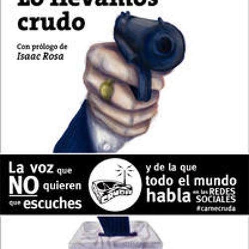 """Presentación del libro """"Lo llevamos crudo"""" de Javier Gallego (Carne Cruda)"""