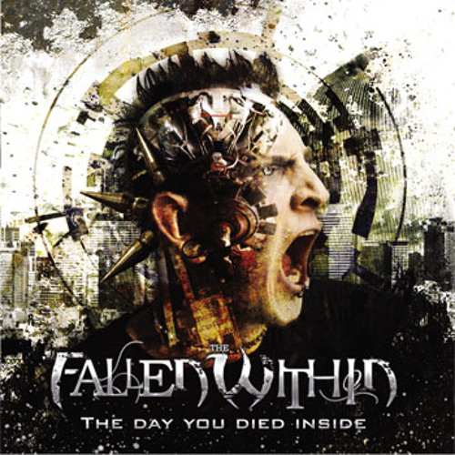 THE FALLEN WITHIN - Everybody Run (Album The Day You Died Inside/2012/Noiseheadrecords)